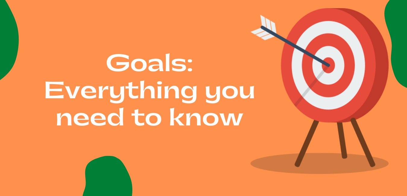 Goals: Everything you need to know